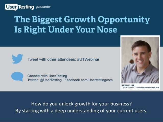 The Biggest Growth Opportunity Is Right Under Your Nose Webinar with Sean Ellis of Qualaroo
