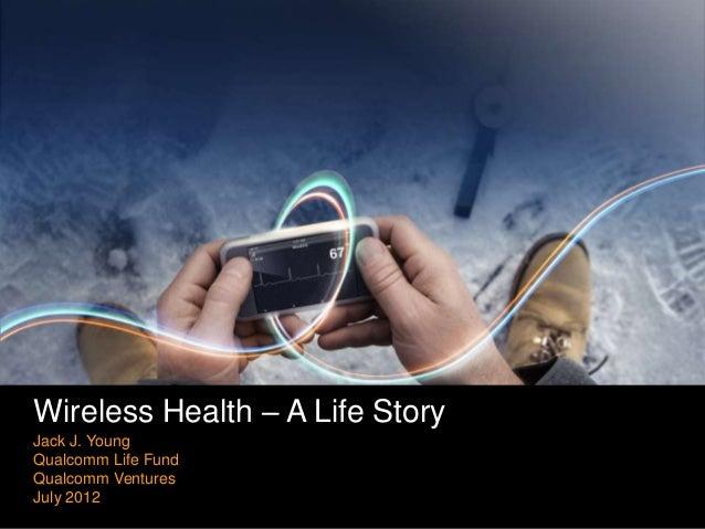 Qualcomm Life Mobile Healthcare Industry Summit 2012 Don Jones