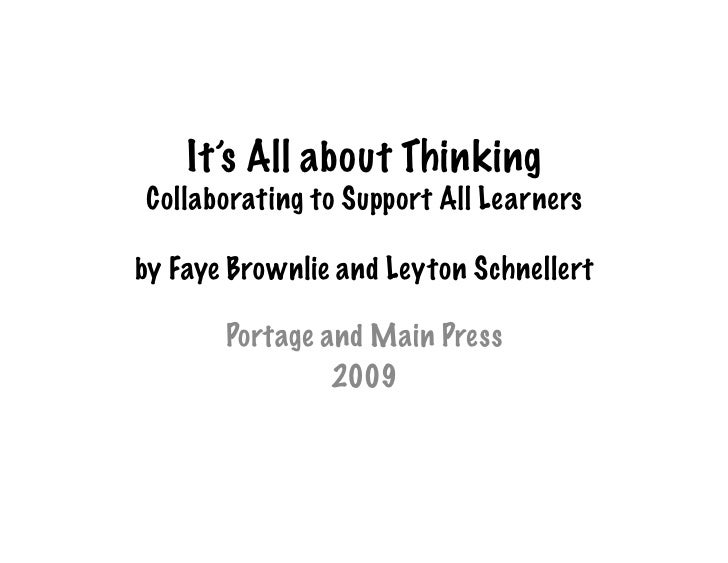 It's All about Thinking Collaborating to Support All Learners  by Faye Brownlie and Leyton Schnellert         Portage and ...