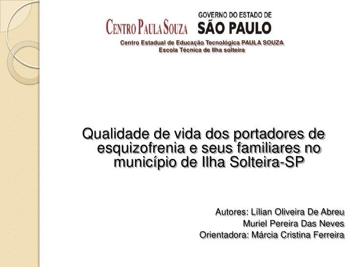 Centro Estadual de Educação Tecnológica PAULA SOUZA                 Escola Técnica de Ilha solteiraQualidade de vida dos p...