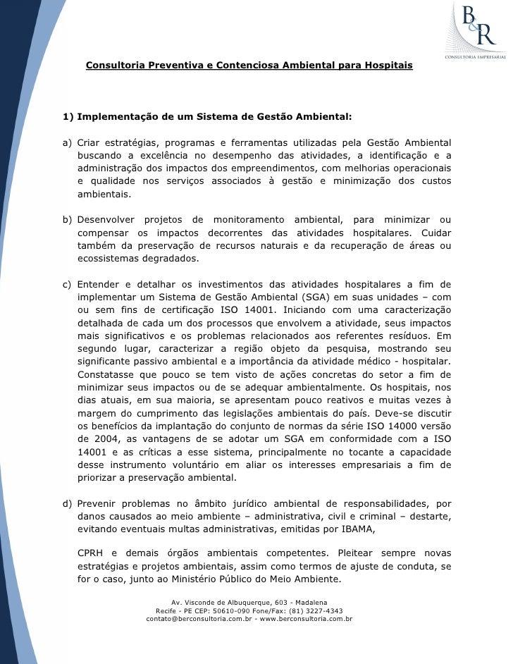 Consultoria Preventiva e Contenciosa Ambiental para Hospitais1) Implementação de um Sistema de Gestão Ambiental:a) Criar e...