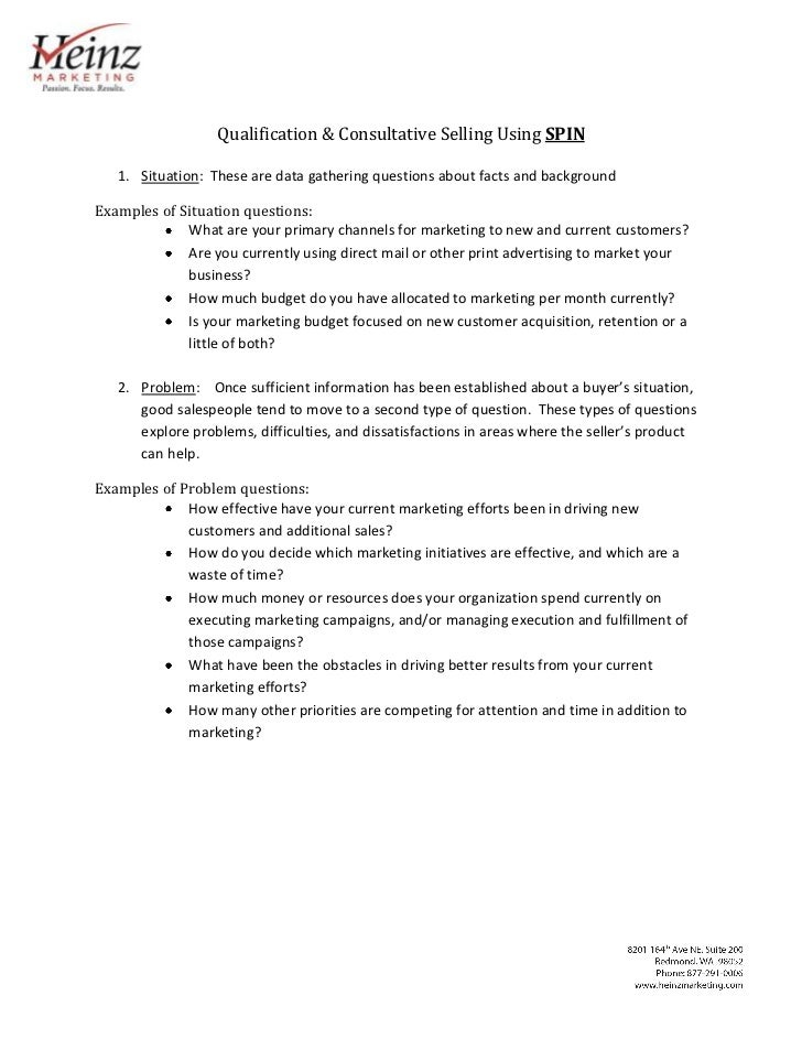 Qualification & Consultative Selling Using SPIN<br /><ul><li>Situation:  These are data gathering questions about facts an...
