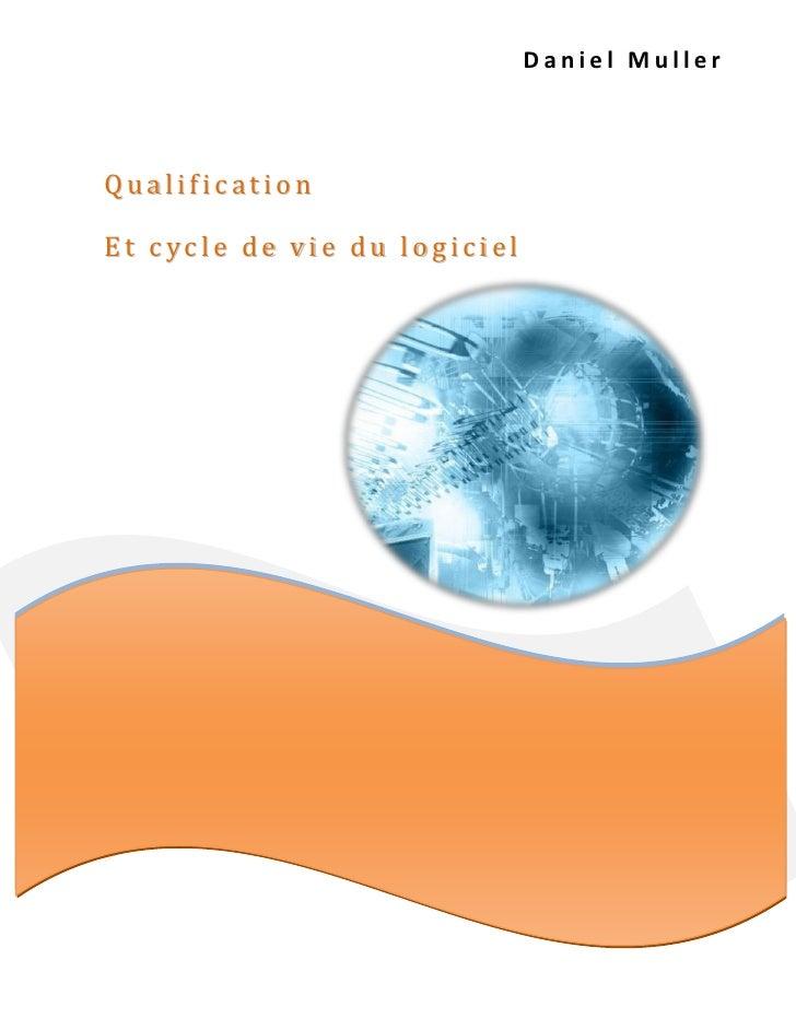 Daniel Muller    Qualification  Et cycle de vie du logiciel