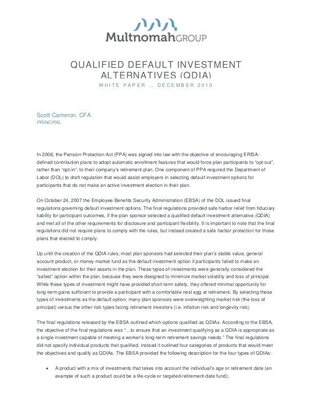 QUALIFIED DEFAULT INVESTMENT                      ALTERNATIVES (QDIA)                                WHITE PAPER … DECEMBE...