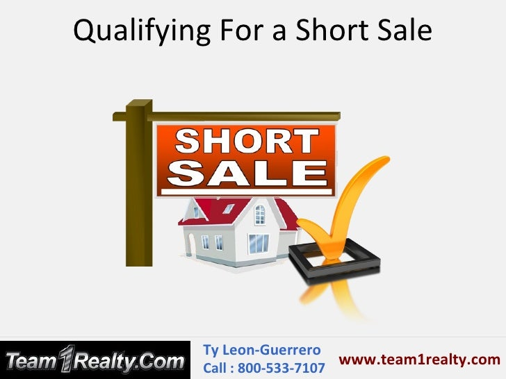 Qualifying For a Short Sale - Ty Leon Guerrero of Team1Realty Fairfield CA
