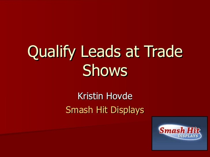 Qualify leads at trade shows