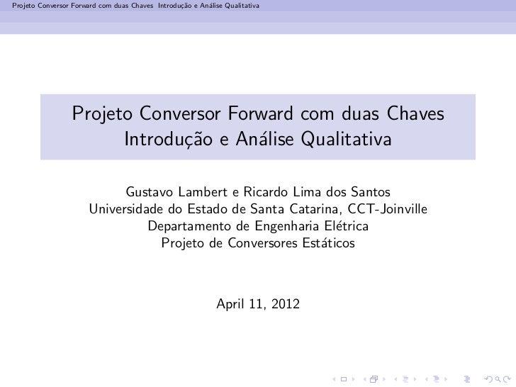 Projeto Conversor Forward com duas Chaves Introdu¸˜o e An´lise Qualitativa                                                ...