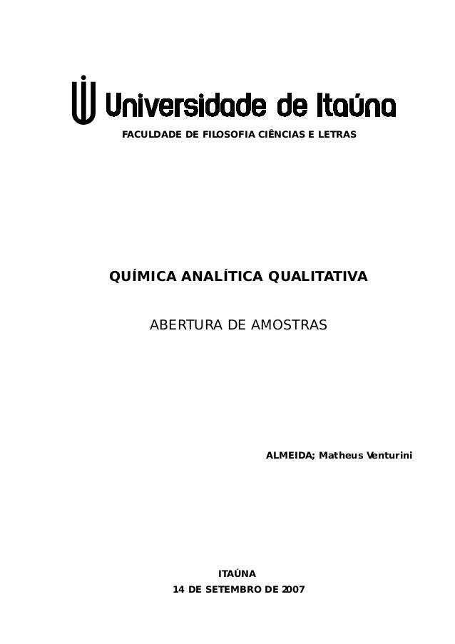 FACULDADE DE FILOSOFIA CIÊNCIAS E LETRAS  QUÍMICA ANALÍTICA QUALITATIVA ABERTURA DE AMOSTRAS  ALMEIDA; Matheus Venturini  ...