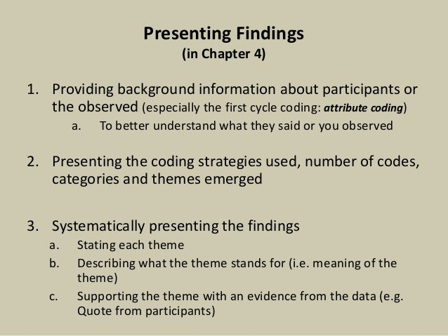 present research findings dissertation I'm planning to present data under research the decision to use the research questions to group your findings discussing your findingsdiscussing your findings your dissertation 's discussion should tell a story, but don't dwell on the future at the expense of the present ,says scholl.