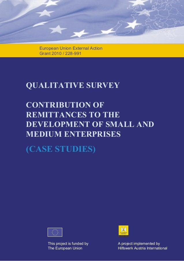 European Union External Action Grant 2010 / 228-991  QUALITATIVE SURVEY CONTRIBUTION OF REMITTANCES TO THE DEVELOPMENT OF ...