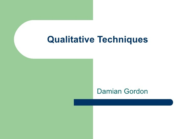 Qualitative techniques - incomplete *DRAFT*