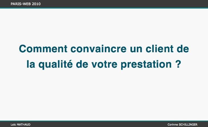 Comment convaincre un client de la qualité de votre prestation (Parsi Web 2010)