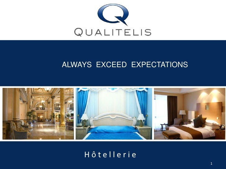 1<br />ALWAYS  EXCEED  EXPECTATIONS<br />Hôtellerie<br />