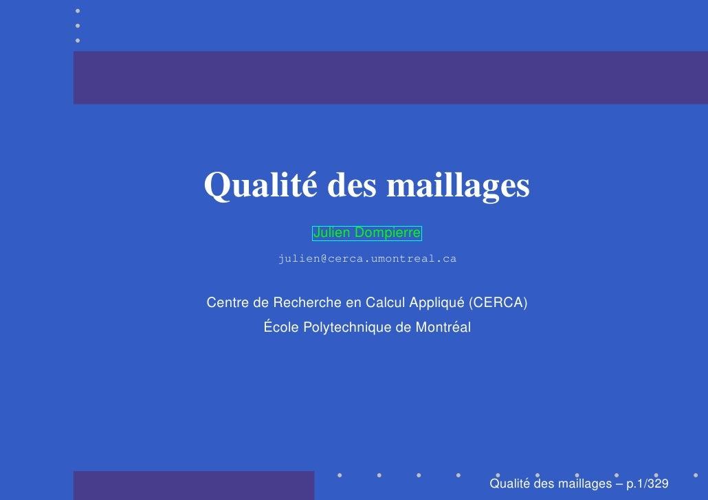 Qualité des maillages               Julien Dompierre          julien@cerca.umontreal.ca                                   ...