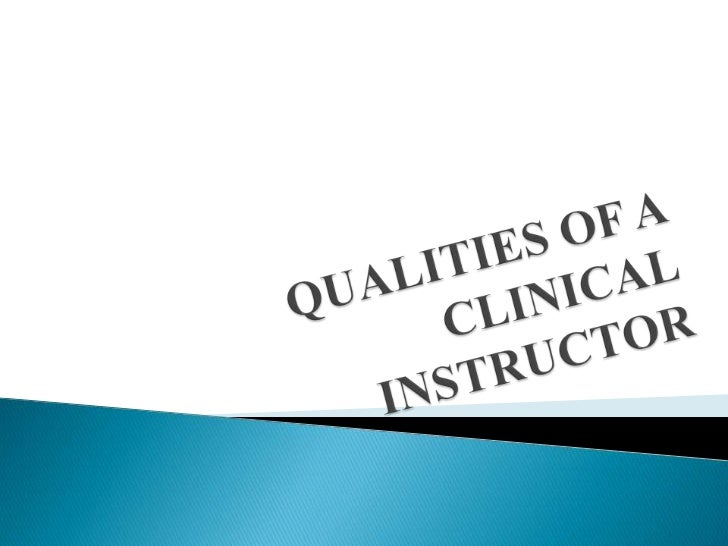 Qualities of a clinical instructor