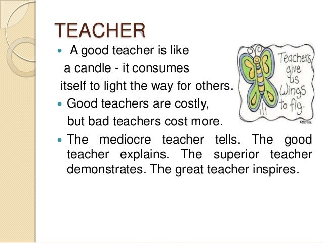 qualities good teacher essays Summary: essay discusses the qualities possessed by all good teachers education is the most important part of one's life the kind of education one receives largely depends upon the kind of.