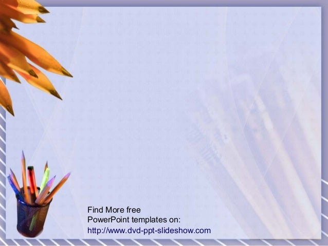 Find More free PowerPoint templates on: http://www.dvd-ppt-slideshow.com