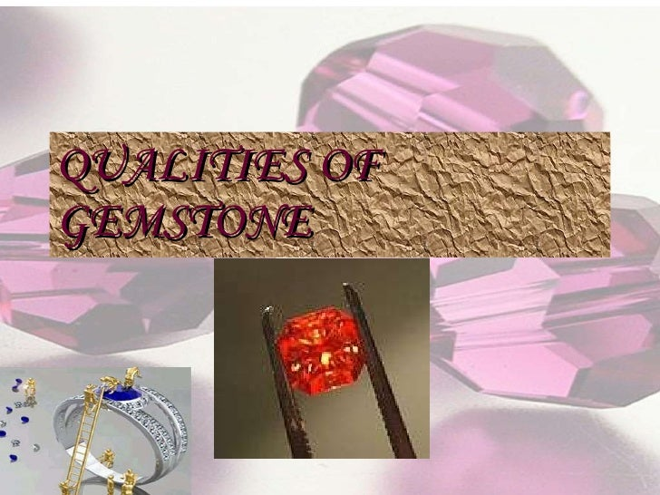 QUALITIES OF GEMSTONE