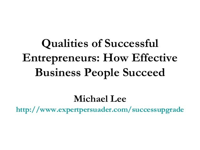 Qualities of Successful Entrepreneurs: How Effective Business People Succeed