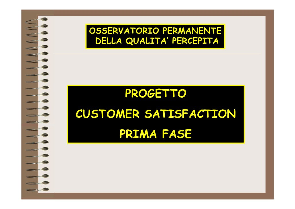 OSSERVATORIO PERMANENTE  DELLA QUALITA' PERCEPITA       PROGETTOCUSTOMER SATISFACTION      PRIMA FASE