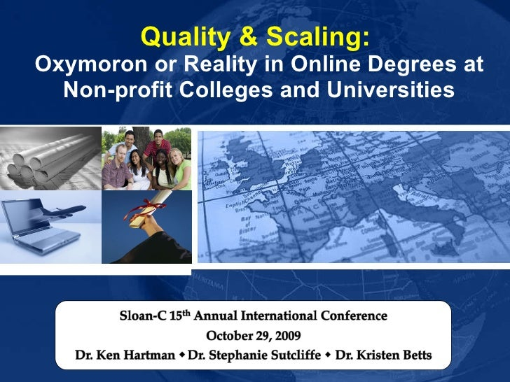 Quality & Scaling:  Oxymoron or Reality in Online Degrees at Non-profit Colleges and Universities