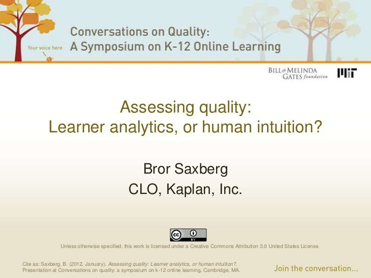 Assessing quality:           Learner analytics, or human intuition?                                                Bror Sa...