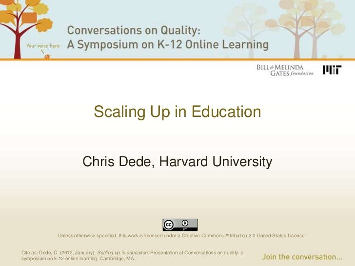 Scaling Up in Education                            Chris Dede, Harvard University                 Unless otherwise specifi...