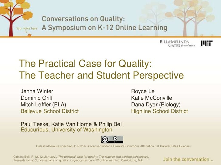 The Practical Case for Quality:    The Teacher and Student Perspective     Jenna Winter                                   ...
