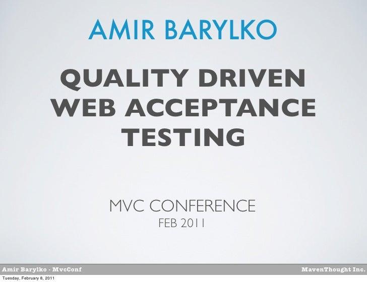 AMIR BARYLKO                      QUALITY DRIVEN                      WEB ACCEPTANCE                         TESTING      ...