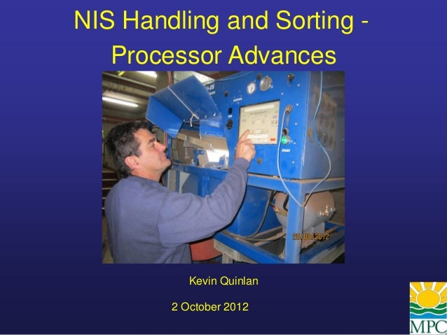 NIS Handling and Sorting -   Processor Advances           Kevin Quinlan        2 October 2012