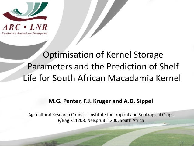 Optimisation of Kernel Storage Parameters and the Prediction of ShelfLife for South African Macadamia Kernel           M.G...