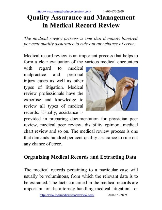 http://www.mosmedicalrecordreview.com/ 1-800-670-2809 Quality Assurance and Management in Medical Record Review The medica...