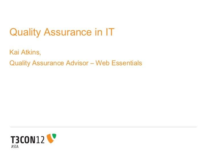 Quality Assurance in ITKai Atkins,Quality Assurance Advisor – Web Essentials