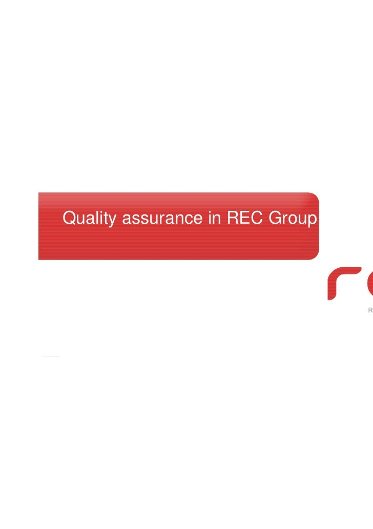 Quality assurance in REC Group