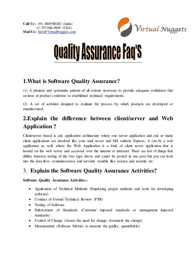 quality assurance interview question The role of qa (quality assurance) is to monitor the quality of the process used to produce the software while the software testing, i top 40 qa interview questions & answers.
