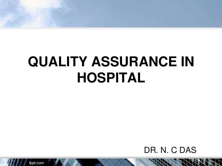 QUALITY ASSURANCE IN      HOSPITAL             DR. N. C DAS