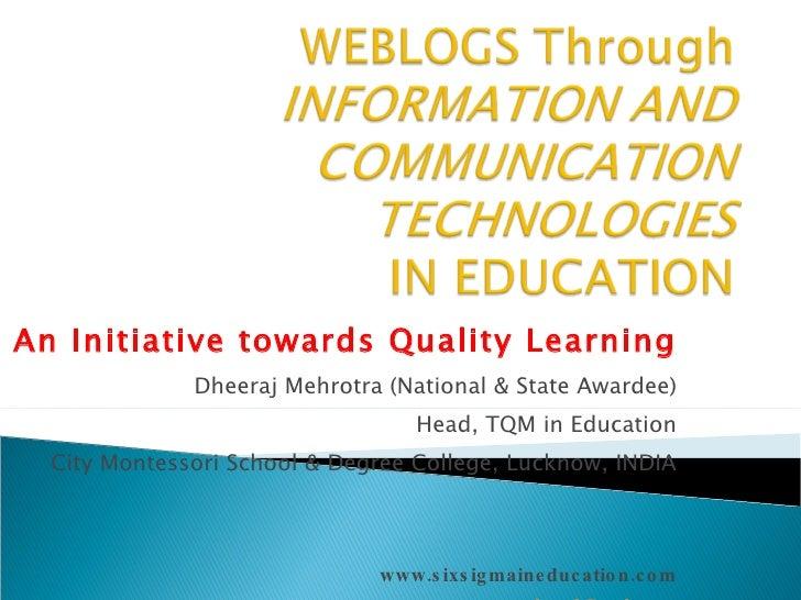An Initiative towards Quality Learning Dheeraj Mehrotra (National & State Awardee) Head, TQM in Education City Montessori ...