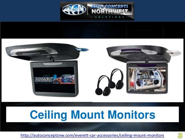 Ceiling Mount Monitorshttp://autoconceptsnw.com/everett-car-accessories/ceiling-mount-monitors