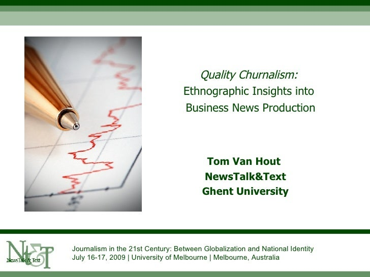 Quality Churnalism:                                   Ethnographic Insights into                                   Busines...