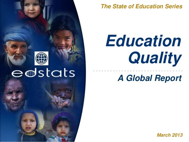 EducationQualityThe State of Education SeriesMarch 2013A Global Report