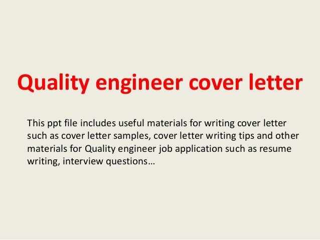 quality engineer cover letterthis ppt file includes useful materials