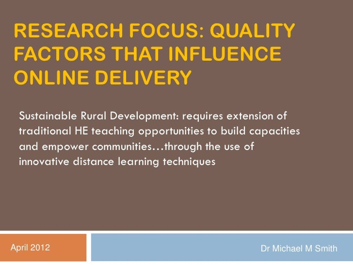 RESEARCH FOCUS: QUALITYFACTORS THAT INFLUENCEONLINE DELIVERY  Sustainable Rural Development: requires extension of  tradit...