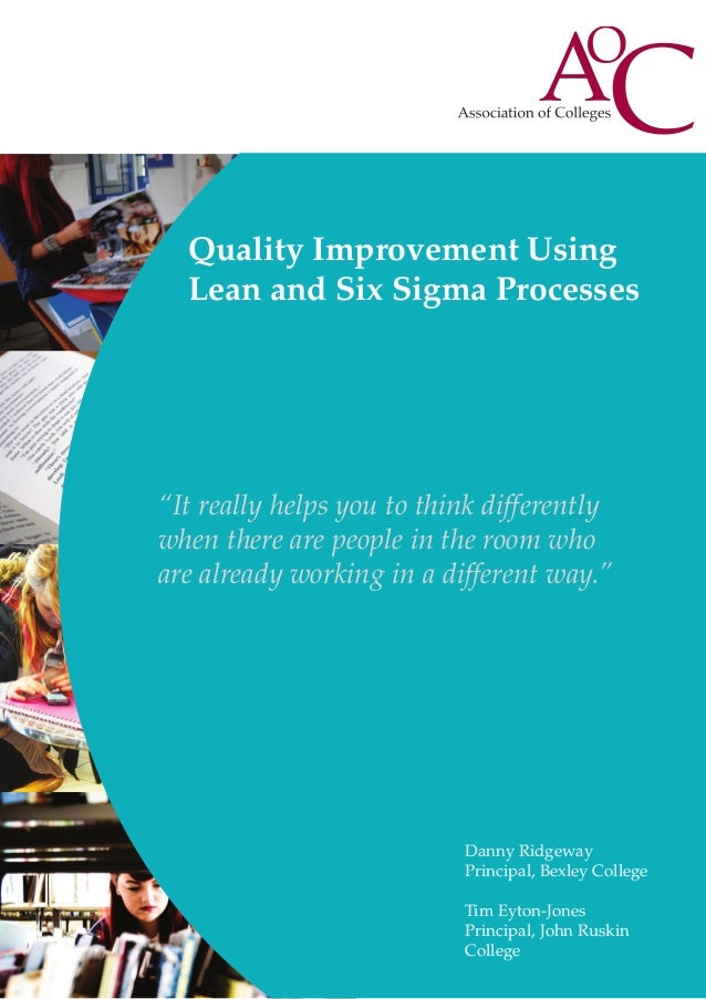"Quality Improvement Using Lean and Six Sigma Processes  ""It really helps you to think differently when there are people in..."
