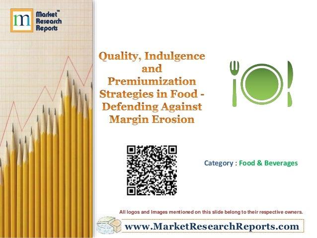 Quality, Indulgence and Premiumization Strategies in Food - Defending Against Margin Erosion