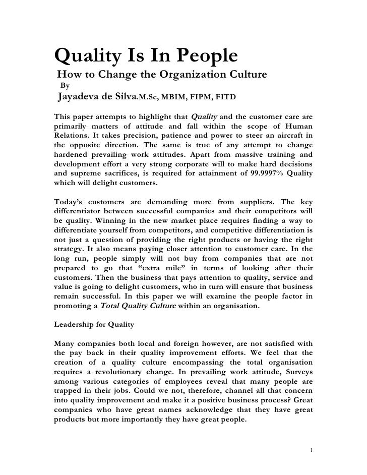 Quality Is In People How to Change the Organization Culture  By  Jayadeva de Silva.M.Sc, MBIM, FIPM, FITD This paper attem...