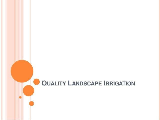 Quality Landscape Irrigation