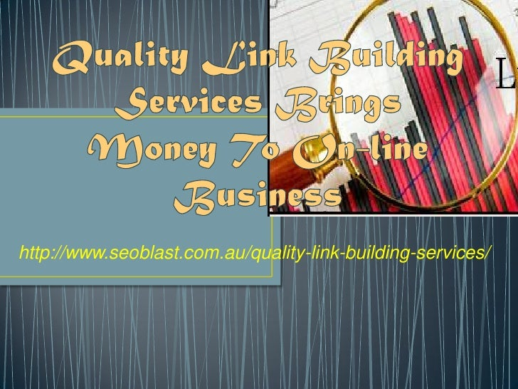 Quality link building services brings money to on line business ppt