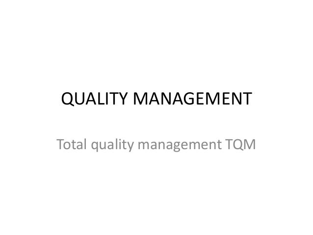 QUALITY MANAGEMENT Total quality management TQM