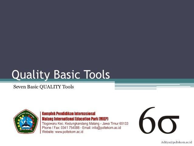 Quality Basic ToolsSeven Basic QUALITY Tools                            Aditya@poltekom.ac.id