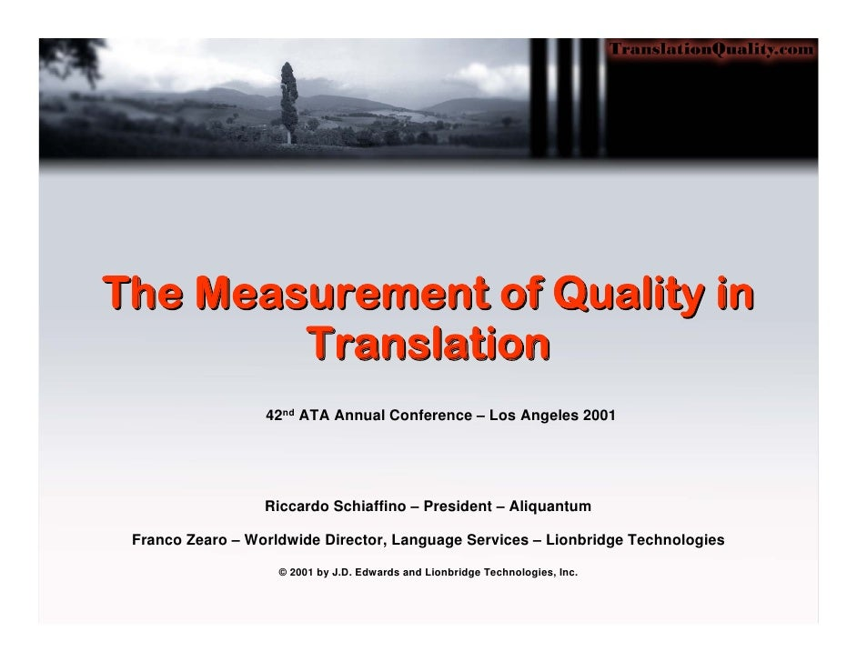 The Measurement of Quality in        Translation                  42nd ATA Annual Conference – Los Angeles 2001           ...